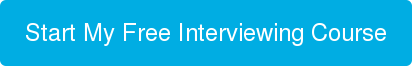 Start My Free Interviewing Course