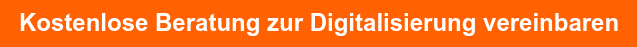 Kostenlose Beratung zur Digitalisierung vereinbaren