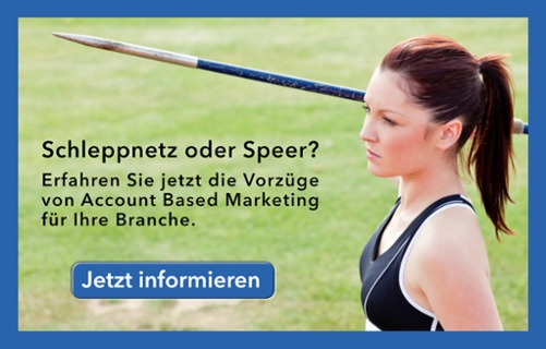 Schleppnetz oder Speer: Vorzüge von Account Based Marketing