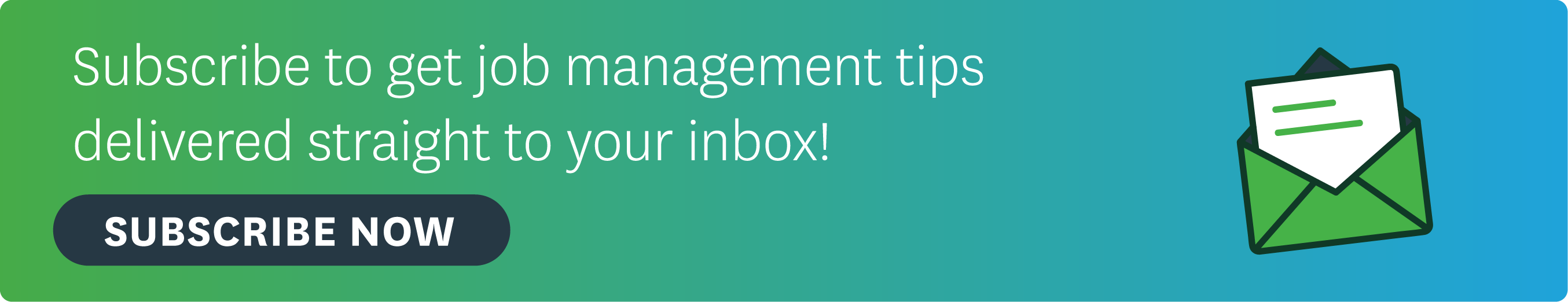 Subscribe to get job management tips delivered straight to your inbox!