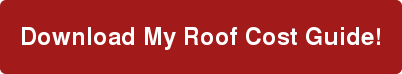 Download My Roof Cost Guide!