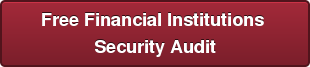 Free Financial Institutions  Security Audit