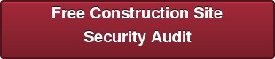 Free Construction Site Security Audit