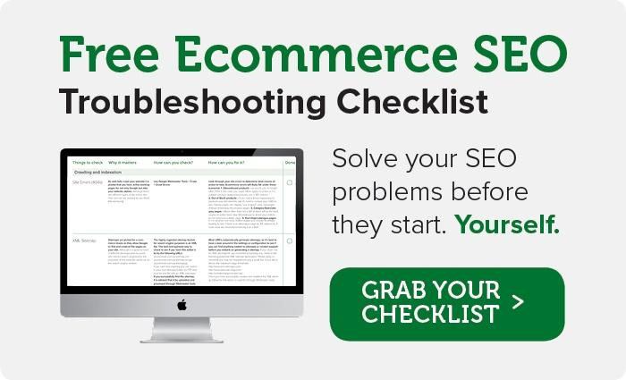 Download your free ecommerce SEO troubleshooting checklist