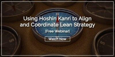 [WEBINAR} Using Hoshin Kanri to Align and Coordinate Lean Strategy