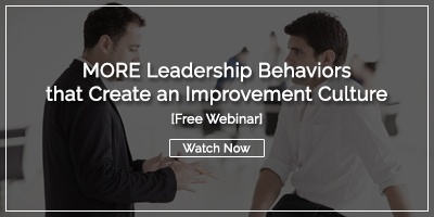 Free Webinar: MORE Leadership Behaviors that Create an Improvement Culture