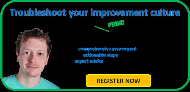 Troubleshoot your improvement culture.