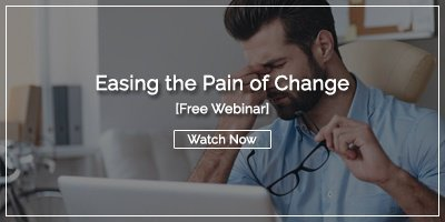 [WEBINAR] Easing the Pain of Change
