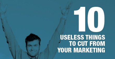 Free Ebook: 10 Useless Things to Cut from Your Marketing