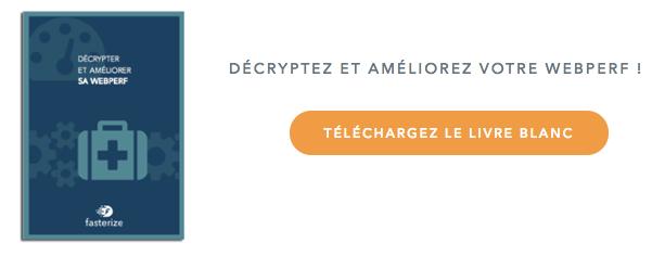 Décrypter et améliorez votre webperf : Livre blanc
