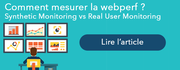 Comment mesurer la webperf ? Entre Synthetic Monitoring et Real User monitoring. Lire l'article