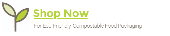 Shop now for Eco-Friendly, Compostable Food Packaging