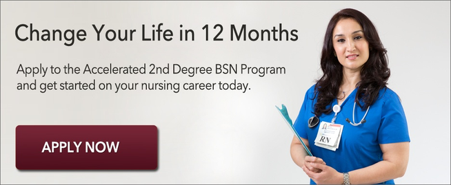 Apply to the Accelerated 2nd Degree BSN Program and get started on your nursing career today