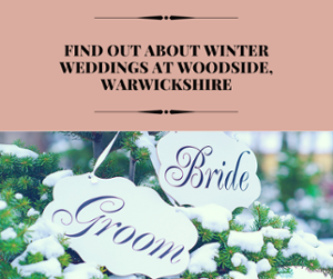 Winter Weddings at Woodside, Warwickshire