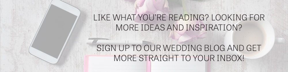 Sign up to our wedding blog here