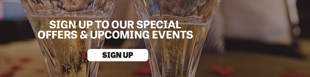 Sign Up To Our Special Offers & Events
