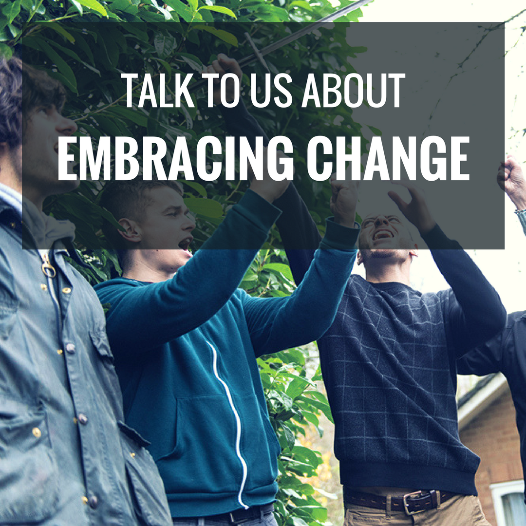 Talk To Us About Embracing Change