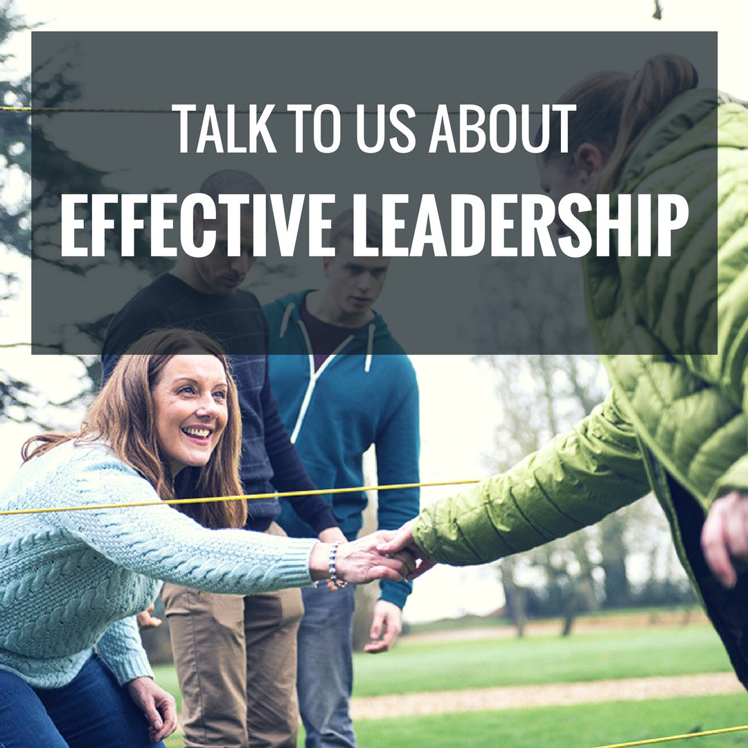Talk To Us About Effective Leadership