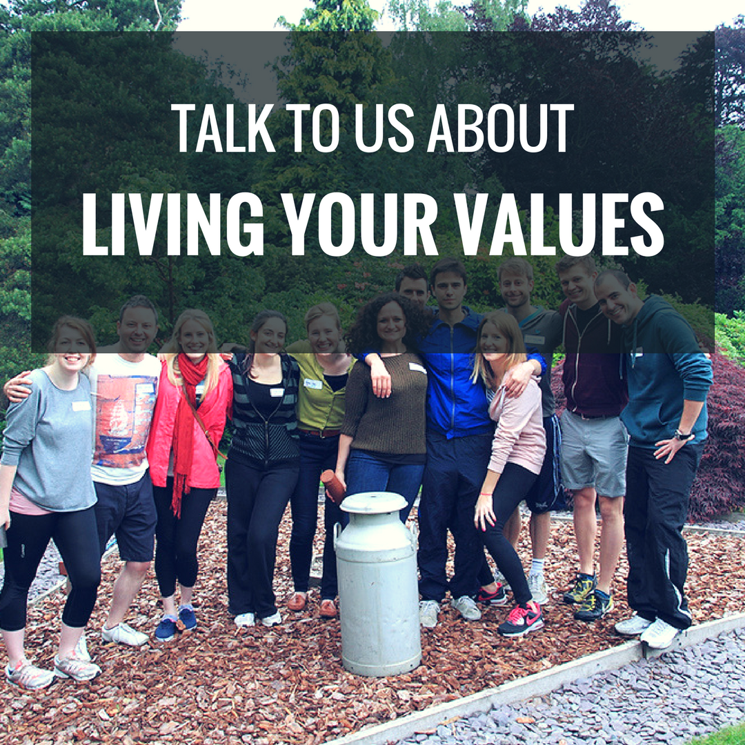 Talk To Us About Living Your Values