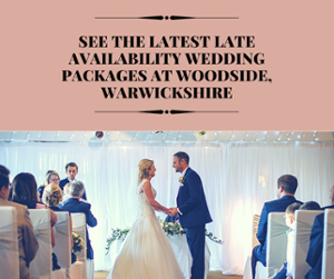 Late Availability Weddings at Woodside, Warwickshire