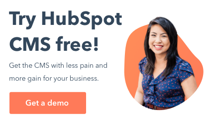 Try HubSpot CMS free - Get a demo!