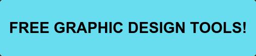 FREE GRAPHIC DESIGN TOOLS!