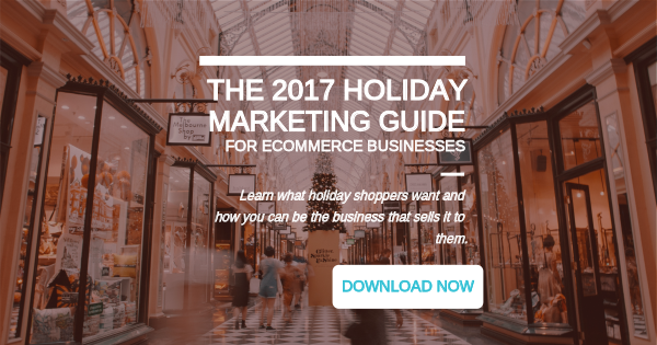 2017 holiday marketing guide for ecommerce businesses cta