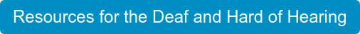Resources for the Deaf and Hard of Hearing