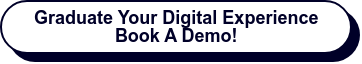Graduate Your Digital Experience Book A Demo!