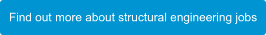 Find out more about structural engineering jobs