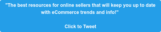 """The best resources for online sellers that will keep you up to date  with eCommerce trends and info!""   Click to Tweet"