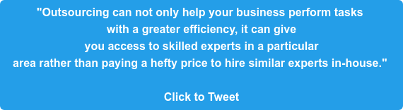 """""""Outsourcing can not only help your business perform tasks  with a greater efficiency, it can give  you access to skilled experts in a particular  area rather than paying a hefty price to hire similar experts in-house.""""   Click to Tweet"""