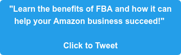 """Learn the benefits of FBA and how it can  help your Amazon business succeed!""   Click to Tweet"