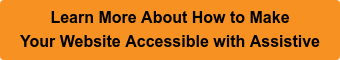 Learn More About How to Make Your Website Accessible with Assistive