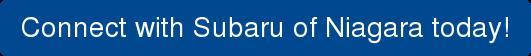Connect with Subaru of Niagara today!
