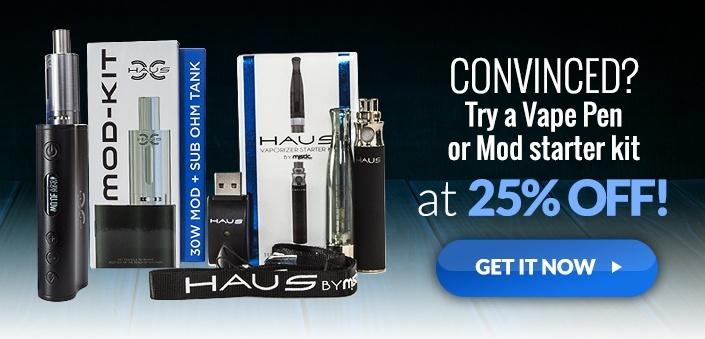 Try a HAUS Mod or Vape Pen Starter Kit at 25% off