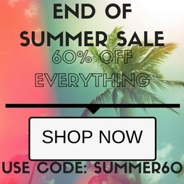 End of Summer Sale - get 60% your order