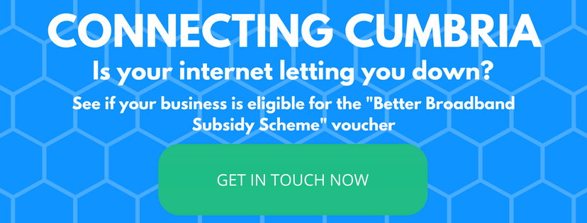 connecting cumbria - see if your business is eligible for the better broadband subsidy scheme