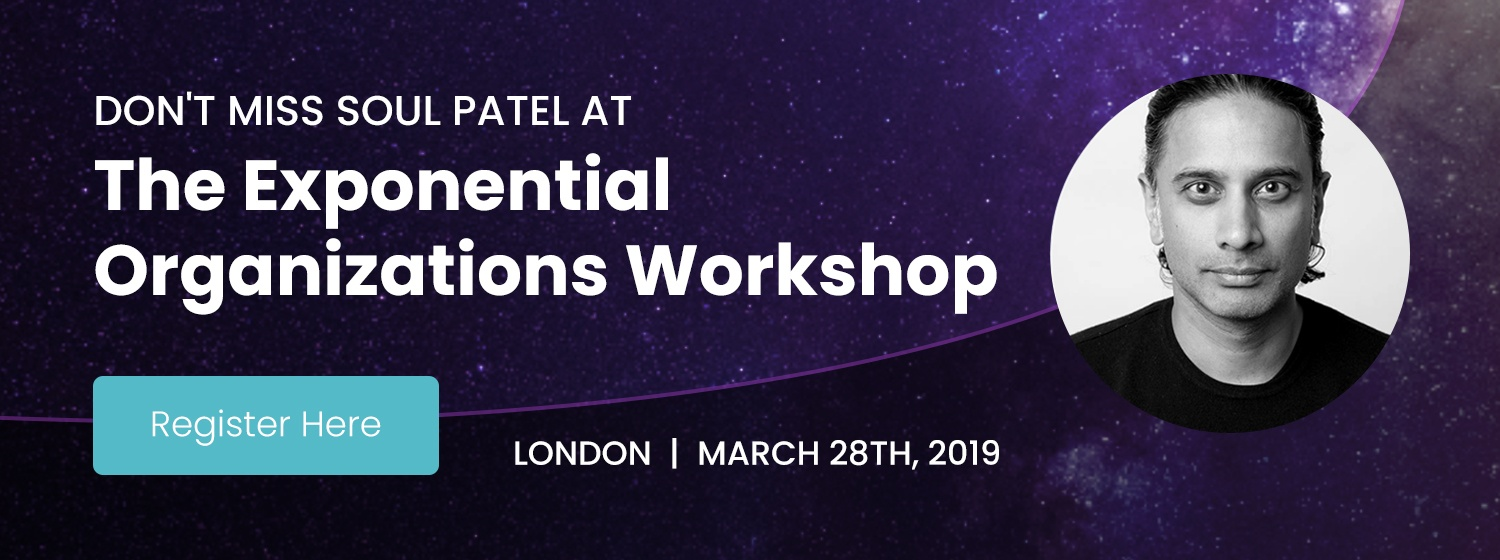 Exponential Organizations Workshop - Soul Patel