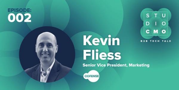 Studio CMO Episode 002 featuring Kevin Flies, SVP Marketing Cofense Listen Here