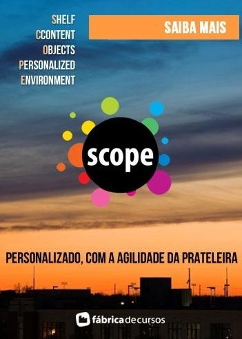 SCOPE - Personalizado, com agilidade de prateleira