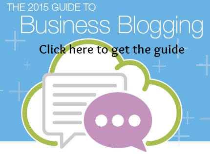 The 2015 guide to business blogging.