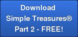 Download  Simple Treasures Part 2 - FREE!