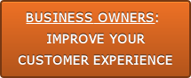 BUSINESS OWNERS:  IMPROVE YOUR CUSTOMER EXPERIENCE