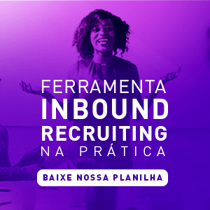 """Banner da ferramenta de inbound recruiting na prática , com um botão escrito """"baixe nossa planilha"""""""