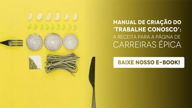 """Banner do ebook """"manual de criação do 'trabalhe conosco': a receita para a página de carreiras épica"""", com um botão escrito """"baixe nosso e-book"""""""