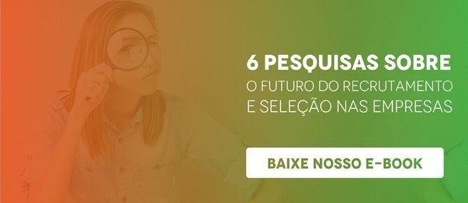 """Banner do e-book  """"6 pesquisas sobre o futuro do Recrutamento e Seleção nas empresas"""", com um botão escrito """"baixe o e-book"""""""