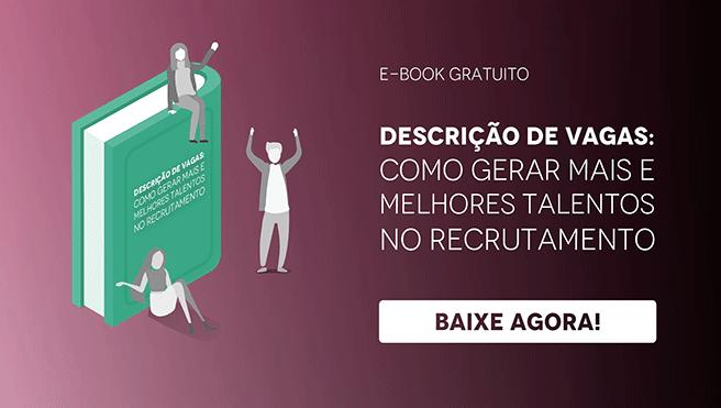 """Banner do ebook """"Descrição de vagas: como gerar mais e melhores talentos no recrutamento"""", com um botão escrito """"baixe agora"""""""