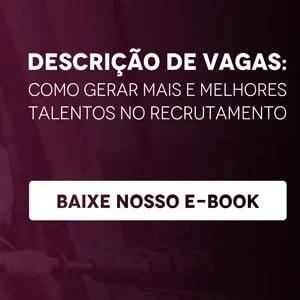 """Banner do ebook """"Descrição de vagas: como gerar mais e melhores talentos no recrutamento"""", com um botão escrito """"baixe nosso e-book"""""""