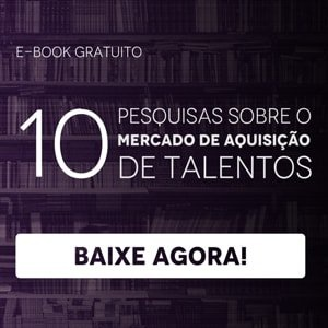 """Banner do ebook """"10  pesquisas sobre o mercado de aquisição de talentos"""", com um botão escrito """"baixe agora"""""""
